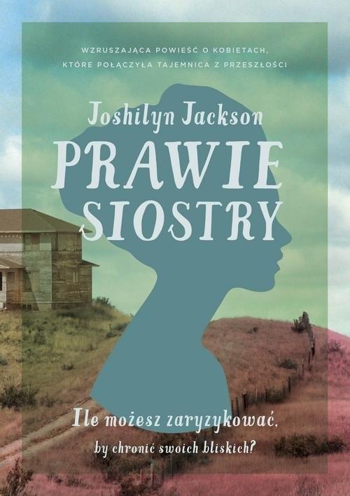 okładka Prawie siostry, Książka | Jackson  Joshilyn