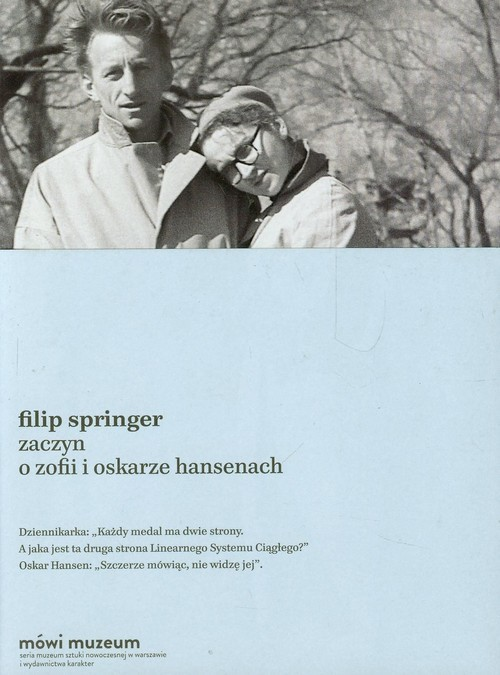 okładka Zaczyn O Zofii i Oskarze Hansenach, Książka | Springer Filip