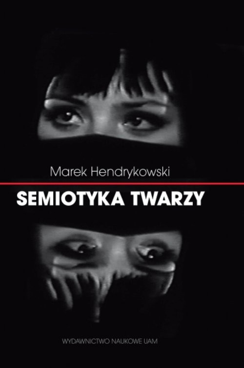 okładka Semiotyka twarzy, Książka | Hendrykowski Marek