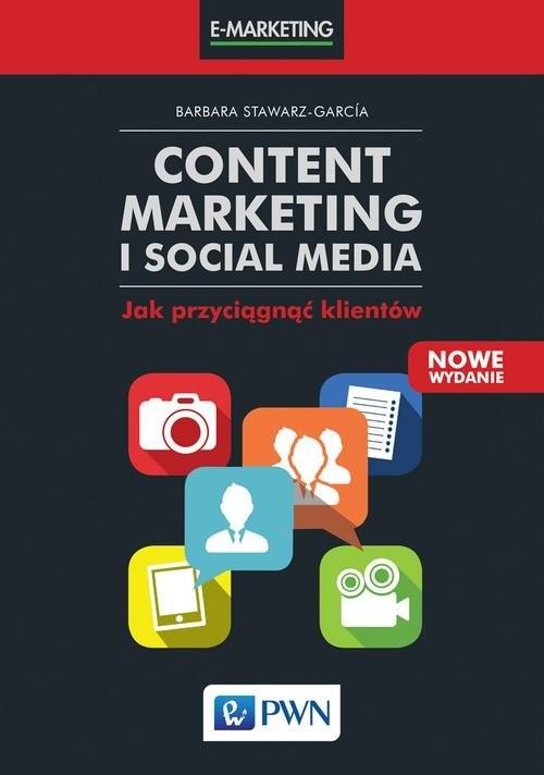 okładka Content Marketing i Social Media Jak przyciągnąć klientów, Książka | Stawarz-García Barbara