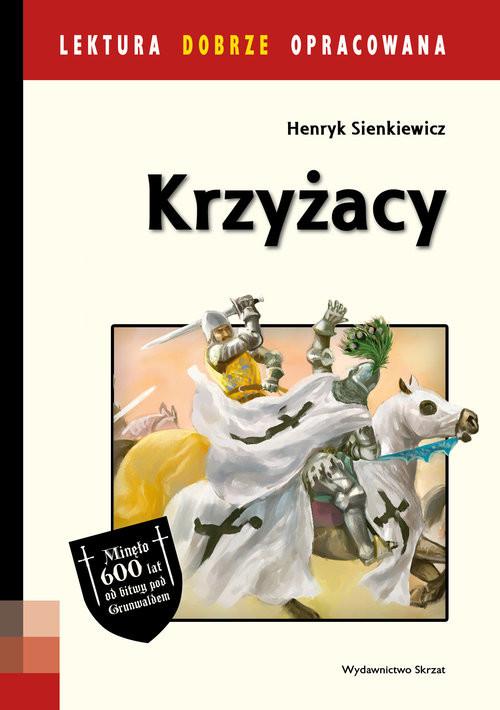 okładka Krzyżacy Lektura dobrze opracowana, Książka   Henryk Sienkiewicz