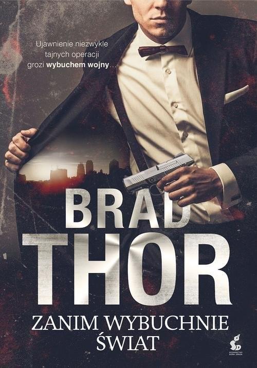okładka Zanim wybuchnie świat, Książka | Thor Brad