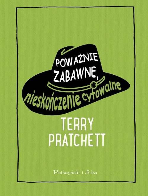 okładka Poważnie zabawne nieskończenie cytowalne, Książka | Terry Pratchett