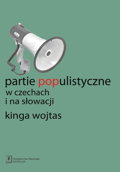 okładka Partie populistyczne w Czechach i na Słowacji, Książka   Wojtas Kinga