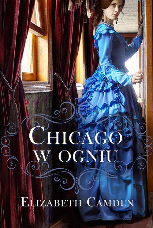 okładka Chicago w ogniu, Książka   Camden Elizabeth
