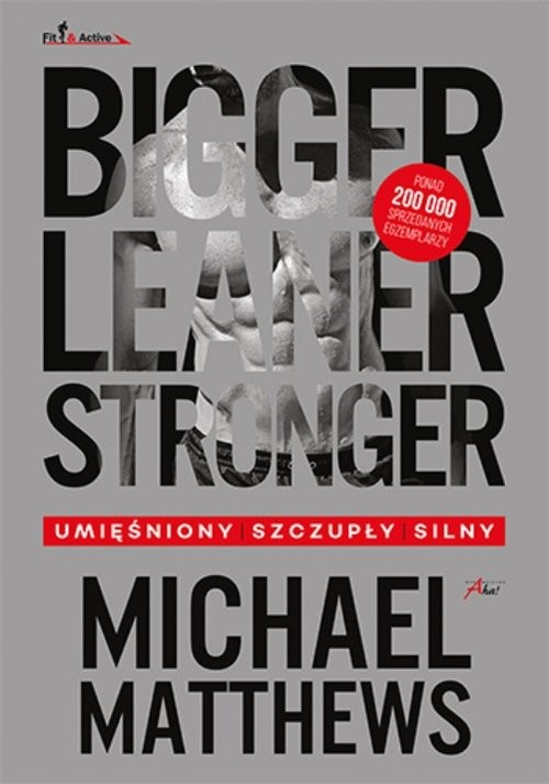 okładka Bigger Leaner Stronger, Książka | Matthews Michael