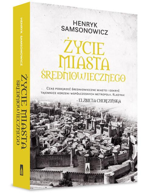 okładka Życie miasta średniowiecznego, Książka | Samsonowicz Henryk