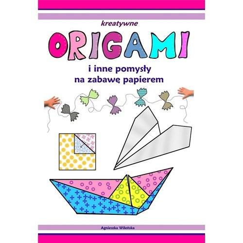 okładka Origami i inne pomysły na zabawę z papierem, Książka | Praca Zbiorowa
