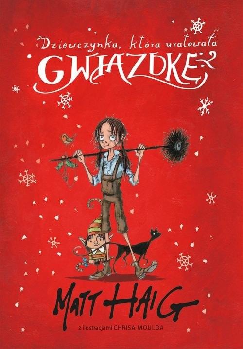 okładka Dziewczynka która uratowała Gwiazdkę, Książka | Haig Matt
