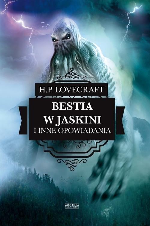okładka Bestia w jaskini i inne opowiadania, Książka | Lovecraft H.P.