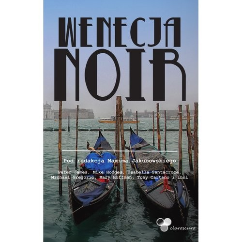 okładka Wenecja Noir, Książka   Praca Zbiorowa