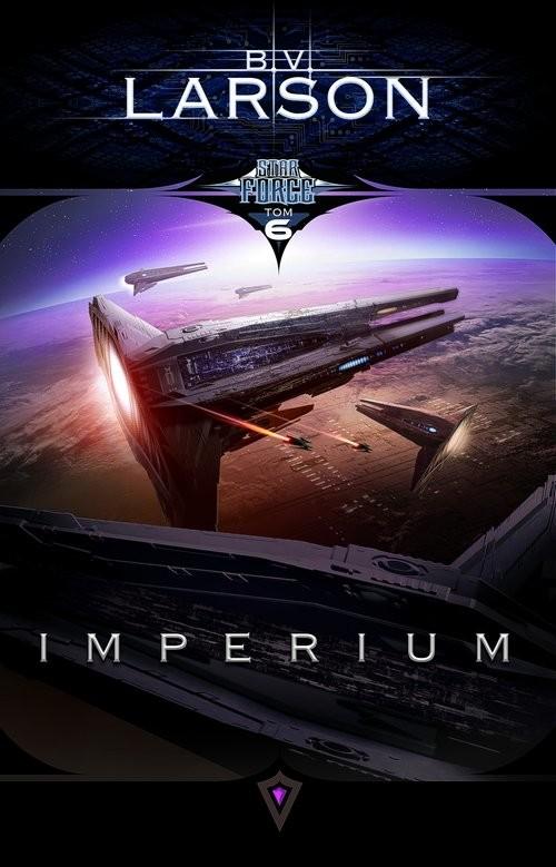 okładka Star Force Tom 6 Imperium, Książka | Larson B.V.