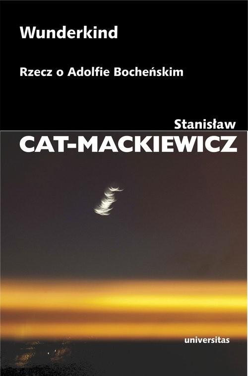 okładka Wunderkind Rzecz o Adolfie Bocheńskim, Książka | Stanisław Cat-Mackiewicz