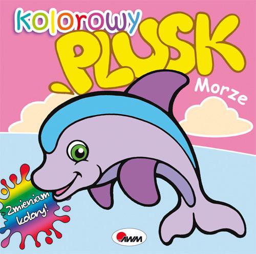 okładka Kolorowy plusk Morze, Książka | Kwiecińska Mirosława