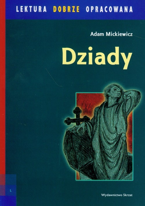okładka Dziady lektura dobrze opracowana, Książka | Mickiewicz Adam