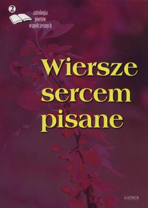 okładka Wiersze sercem pisane 2 Antologia poetów współczesnych, Książka |