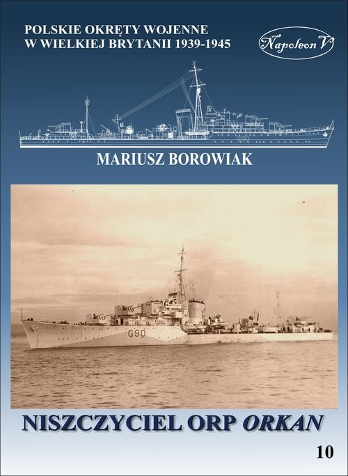 okładka Niszczyciel ORP Orkan, Książka | Borowiak Mariusz