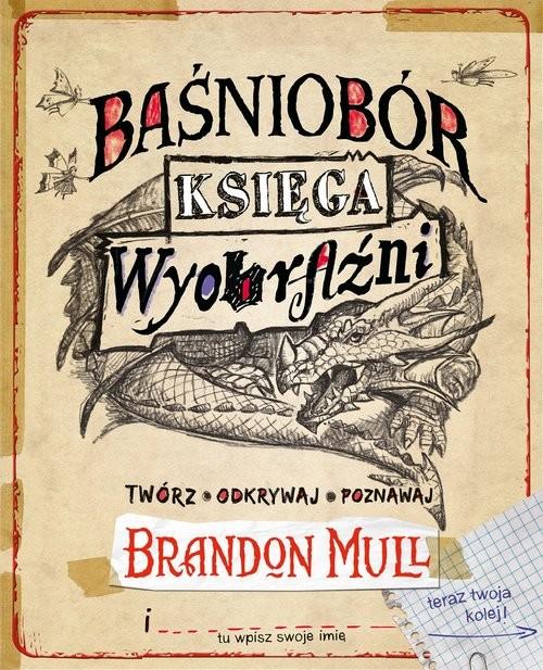 okładka Baśniobór Księga wyobraźni, Książka | Mull Brandon