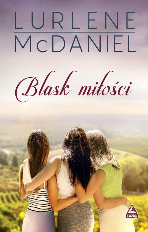 okładka Blask miłości, Książka | McDaniel Lurlene