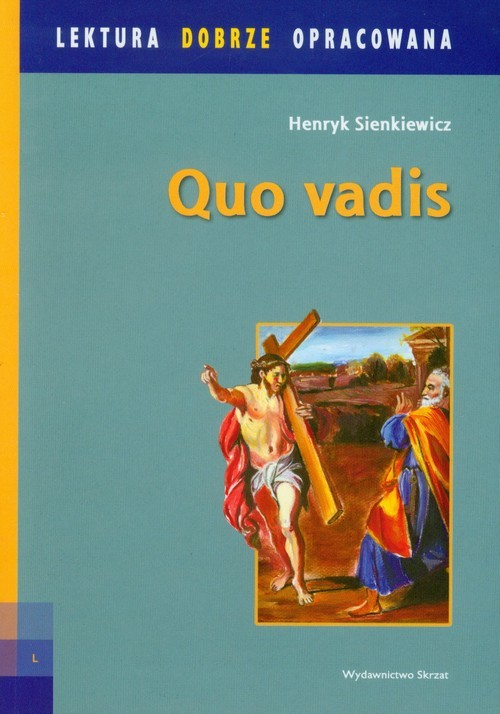 okładka Quo Vadis Lektura dobrze opracowana Powieść z czasów Nerona, Książka   Henryk Sienkiewicz