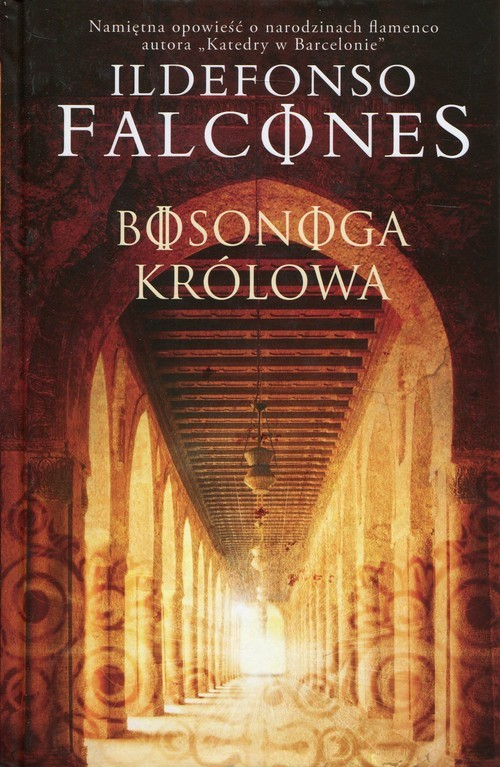 okładka Bosonoga królowa, Książka | Ildefonso Falcones