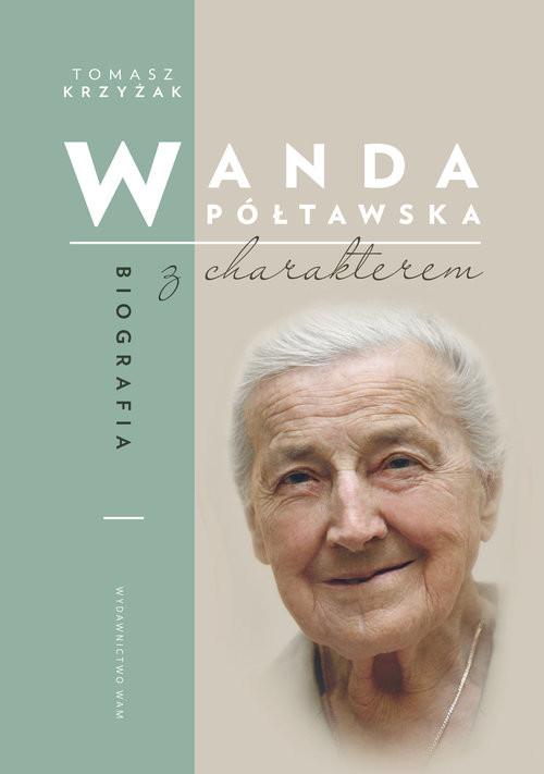 okładka Wanda Półtawska Biografia z charakterem, Książka   Krzyżak Tomasz