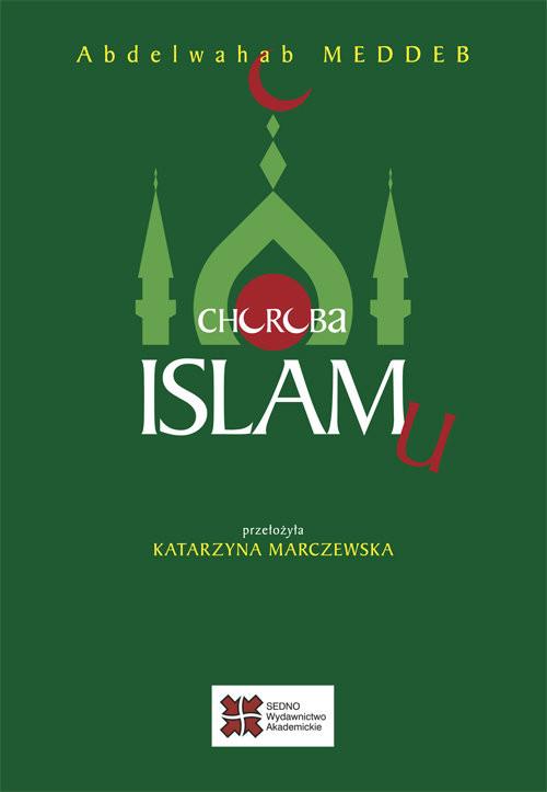 okładka Choroba islamu, Książka   Meddeb Abdelwahab
