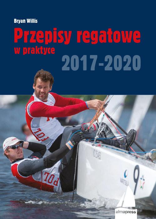 okładka Przepisy regatowe w praktyce 2017-2020, Książka | Willis Bryan