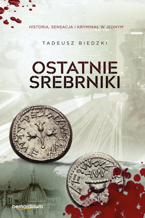 okładka Ostatnie srebrniki, Książka | Biedzki Tadeusz