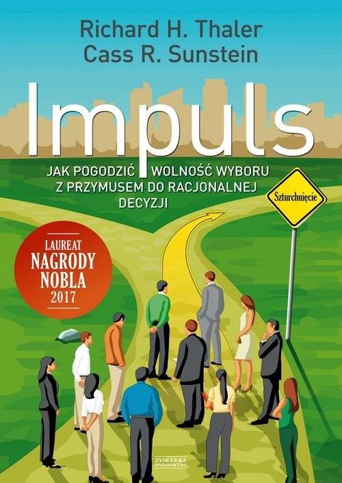 okładka Impuls Jak podejmować właściwe decyzje dotyczące zdrowia, dobrobytu i szczęściaksiążka |  | Richard Thaler, Cass Sunstein