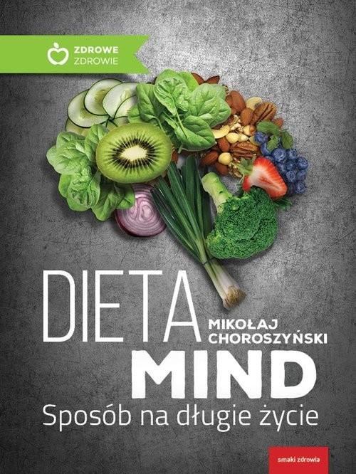 okładka Dieta Mind Sposób na długie życie, Książka | Choroszyński Mikołaj