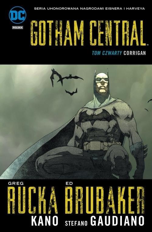 okładka Gotham Central Tom 4 Corriganksiążka |  | Greg Rucka, Ed Brubaker, Kano .