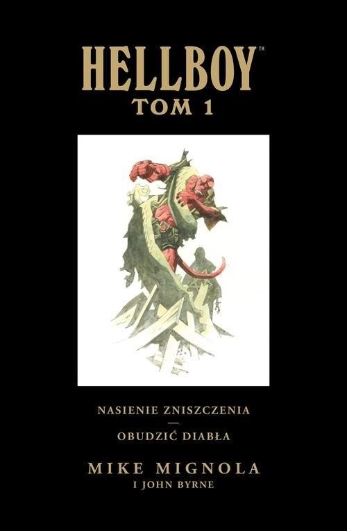 okładka Hellboy T.1 Nasienie zniszczenia Obudzić diabłaksiążka |  | Mike Mignola, John Byrne, Mike Mignola