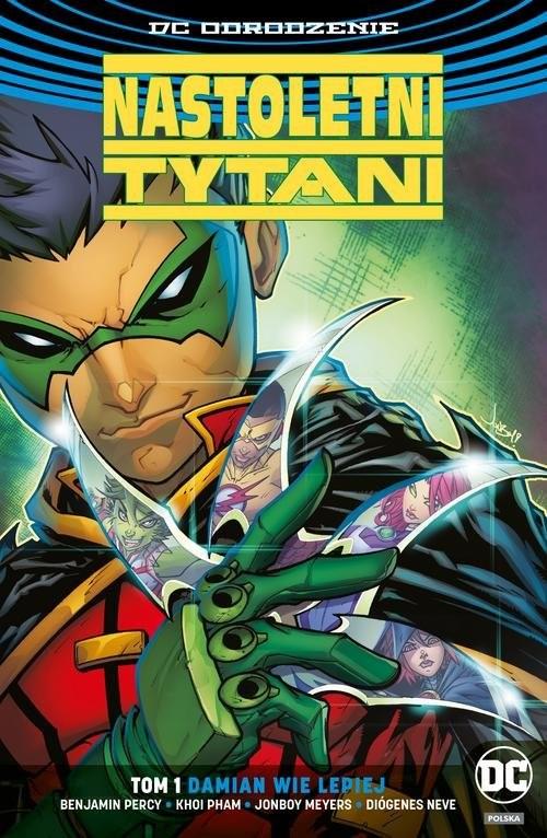okładka Nastoletni Tytani T.1Damian wie lepiejksiążka |  | Benjamin Percy, Khoi Pham, Jonboy Meyers, Nev