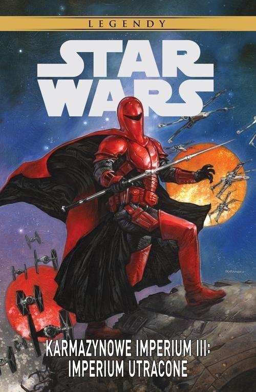 okładka Star Wars Legendy Karmazynowe Imperium III, Książka   Randy Stradley, Mike Richardson, Paul Gulacy