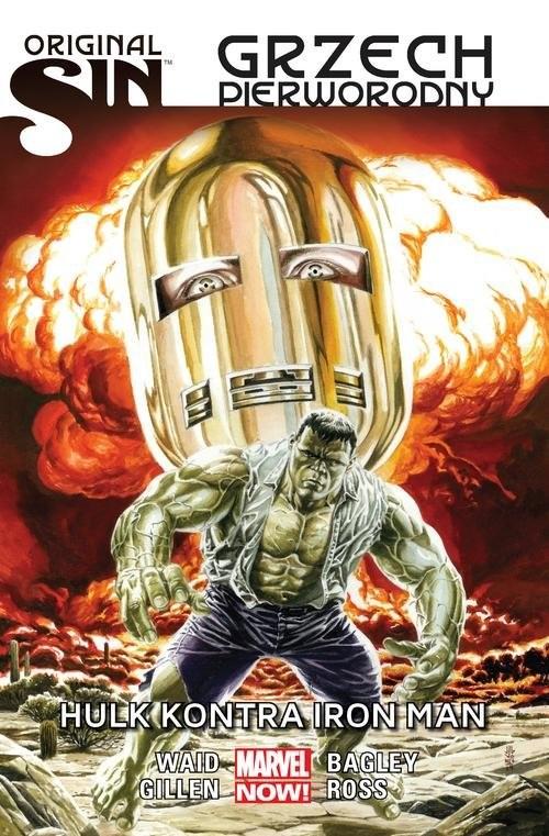 okładka Original Sin Grzech pierworodny Hulk kontra Iron Man, Książka | Mark Waid, Kieron Gillen, Mark Bagley, L Ross