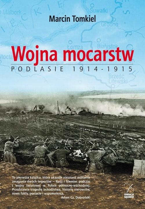 okładka Wojna mocarstw Podlasie 1914-1915, Książka | Tomkiel Marcin