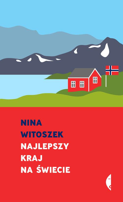 okładka Najlepszy kraj na świecie Pamflet, Książka | Nina Witoszek