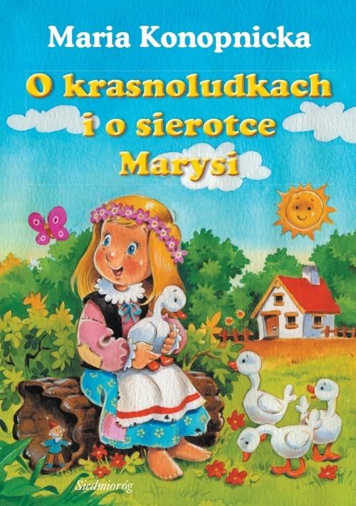okładka O krasnoludkach i o sierotce Marysi, Książka   Konopnicka Maria