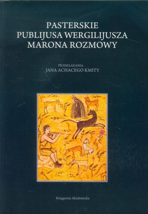 okładka Pasterskie Publijusa Wergilijusza Marona rozmowy Przekładania Jana Achacego Kmity, Książka |