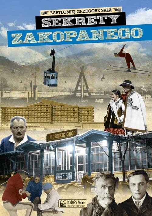 okładka Sekrety Zakopanego, Książka | Bartłomiej Grzegorz Sala