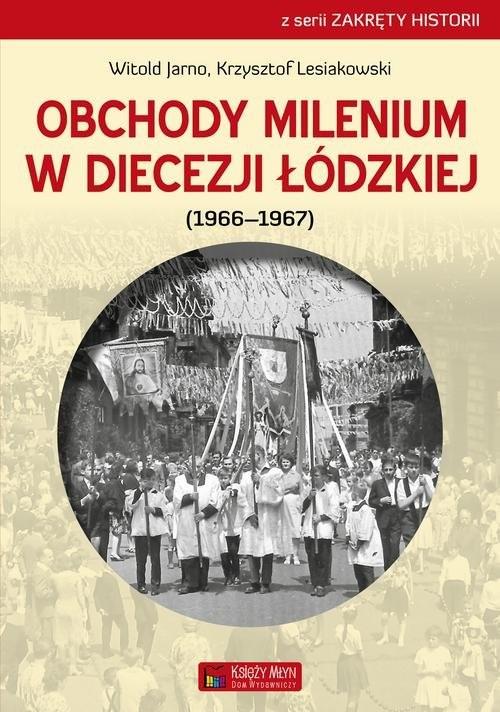 okładka Obchody milenium w Diecezji Łódzkiej, Książka | Witold Jarno, Krzysztof Lesiakowski