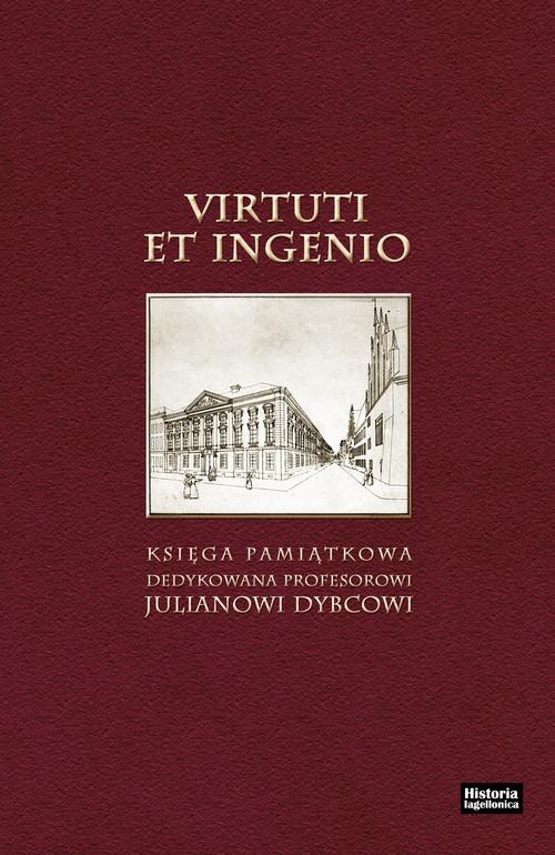 okładka Virtuti et ingenio Księga pamiątkowa dedykowana profesorowi Julianowi Dybcowi, pod redakcją A. K. Banacha, Książka |