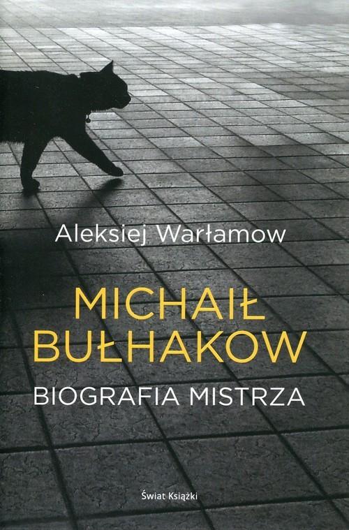 okładka Michaił Bułhakow Biografia mistrza, Książka   Aleksiej Warłamow