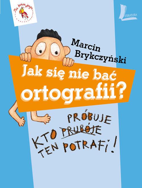 okładka Jak się nie bać ortografii?, Książka | Brykczyński Marcin
