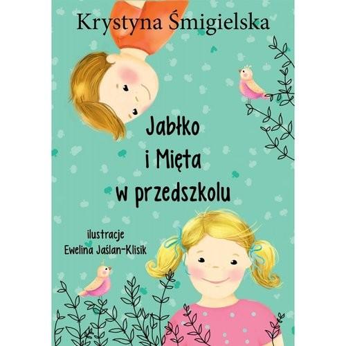 okładka Jabłko i mięta w przedszkolu, Książka | Krystyna Śmigielska