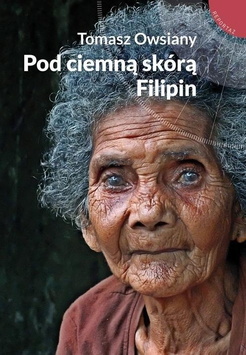 okładka Pod ciemną skórą Filipin, Książka | Owsiany Tomasz