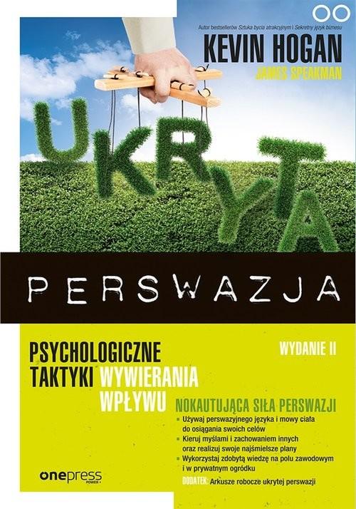 okładka Ukryta perswazja Psychologiczne taktyki wywierania wpływu, Książka | Hogan Kevin, Speakman James