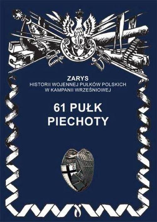 okładka 61 pułk piechoty, Książka | Dymek Przemysław
