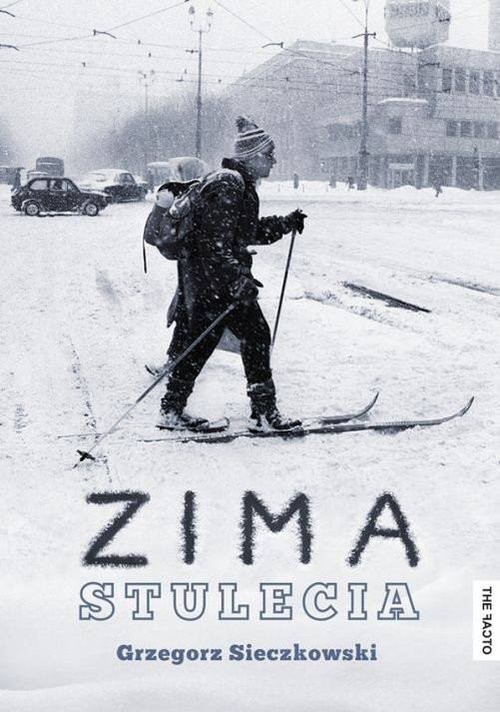 okładka Zima stulecia, Książka | Sieczkowski Grzegorz